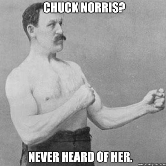 chuck-norris-never-heard-of-her-580x580
