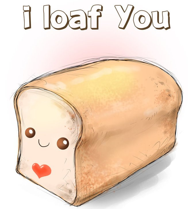 i_loaf_you_by