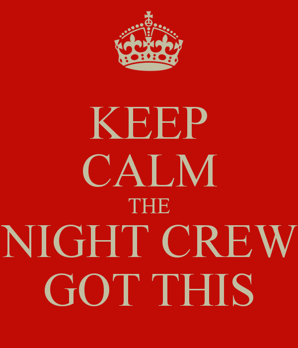 keep-calm-the-night-crew-got-this