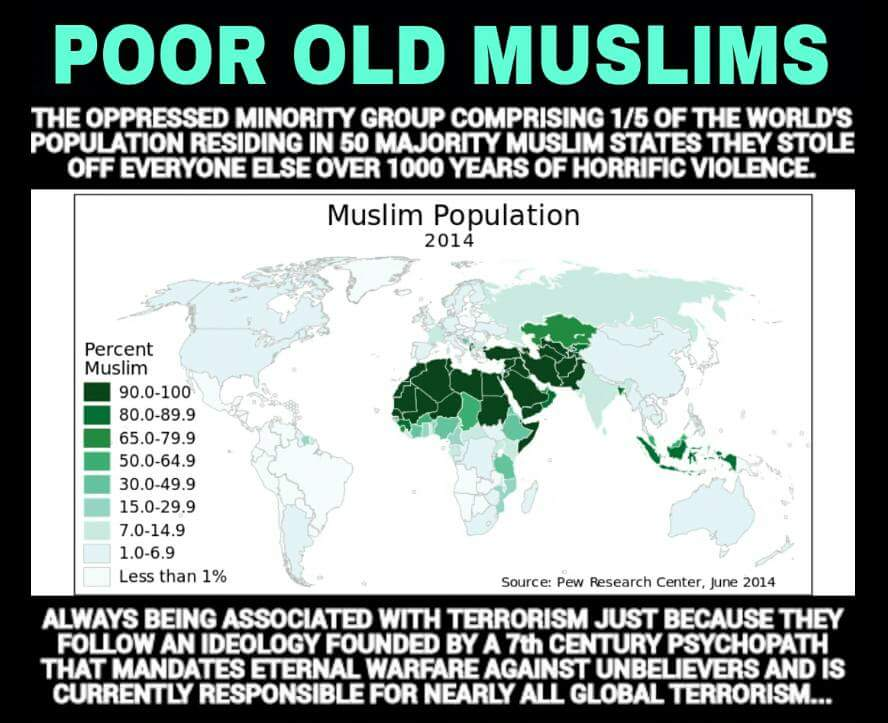 Moslem population 2014 15th 20% world population 50 majority Moslem states stolen 1,000 years violence terrorism eternal warfare