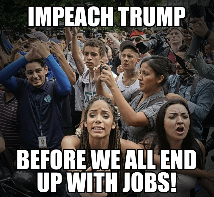 impeach Trump before we all end up with jobs_result